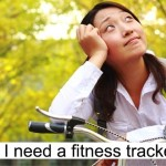 Do YOU need a fitness tracker? Only if you want to be motivated every day to get fitter!